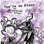 Morning After You're So Disco (Radio Edit)