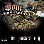 Bone Thugs-N-Harmony For Smokers Only