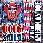 Doug Sahm A Real American Joe