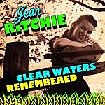 Jean Ritchie Clear Waters Remembered