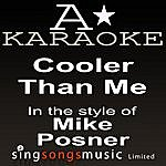 A Mike Posner - Cooler Than Me (Karaoke Audio Version)