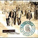 The Subdudes Unplugged At Pleasant Plains / The Authorized Bootleg