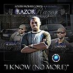 "Razor ""I Know""(No More)[Feat. Lorenzo]"