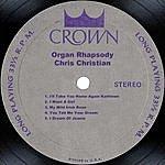 Chris Christian Organ Rhapsody