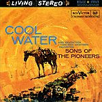 Sons Of The Pioneers Cool Water And Seventeen Timeless Western Favorites