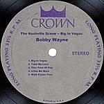 Bobby Wayne The Nashville Scene - Big In Vegas