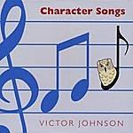 Victor Johnson Character Songs