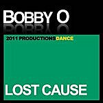 Bobby-O Lost Cause