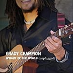 Grady Champion Weight Of The World (Unplugged)