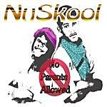 Nuskool No Parents Allowed