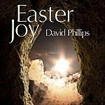David Phillips Easter Joy