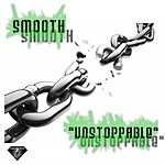 """Smooth """"Unstoppable"""""""
