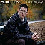 Michael Thomas Quintet The Long Way