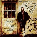 Vern Gosdin 40 Years Of The Voice