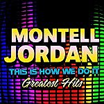 Montell Jordan This Is How We Do It - Greatest Hits