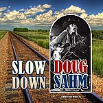 Doug Sahm Slow Down