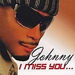 Johnny I Miss You