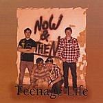 Now Then Teenage Life