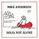 Mike Anderson Solo; Not Alone