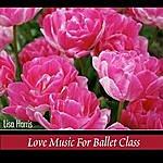 Lisa Harris Love Music For Ballet Class