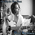 Vicci Martinez Any Way The Wind Blows - Single
