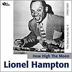 Lionel Hampton How High The Moon - The Decca Years, Vol. 4
