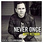 Matt Redman Never Once (Radio Version)