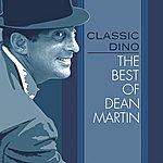 Dean Martin Classic Dino: The Best Of Dean Martin