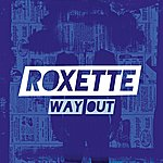 Roxette Way Out
