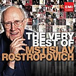 Mstislav Rostropovich The Very Best Of: Mstislav Rostropovich
