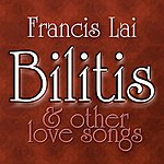 Francis Lai Bilitis...And Other Love Songs