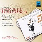 Kent Nagano Prokofiev: L'amour Des Trois Oranges