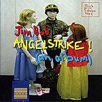 Jim Bob Angelstrike!