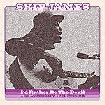 Skip James I'd Rather Be The Devil: The Legendary 1931 Session