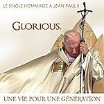 Glorious Une Vie Pour Une Génération