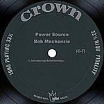 Bob MacKenzie Power Source