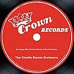 Charlie Barnet On Stage With Charlie Barnet & His Orchestra