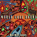 Mike Miller World Goes Round