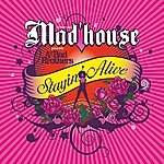 Madhouse Stayin' Alive