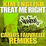Kim English Treat Me Right - Carlos Fauvrelle Mixes