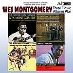 Wes Montgomery Three Classic Albums Plus (The Wes Montgomery Trio / Montgomeryland / The Incredible Jazz Guitar)(Digitally Remastered)