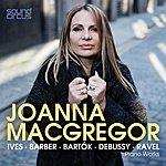 Joanna MacGregor Joanna Macgregor Plays Ives, Barber, Bartók, Debussy & Ravel