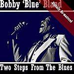 Bobby 'Blue' Bland Two Steps From The Blues (Digitally Re-Mastered)