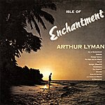 Arthur Lyman Isle Of Enchantment