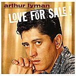 Arthur Lyman Love For Sale