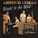 Arthur Lyman Blowin' In The Wind