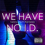 Supremo We Have No I.D. (Feat. Real Carrera & Piter Pi) - Single