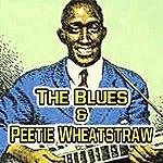 Peetie Wheatstraw The Blues & Peetie Wheatstraw