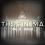 Cinema Kill It - Single
