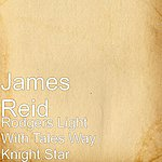 James Reid Rodgers Light With Tales Way Knight Star